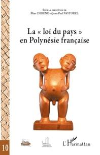 """Marc Debène et Jean-Paul Pastorel - La """"loi du pays"""" en Polynésie française."""
