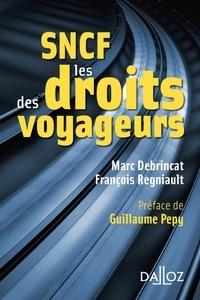 Marc Debrincat et François Regniault - SNCF, les droits des voyageurs.