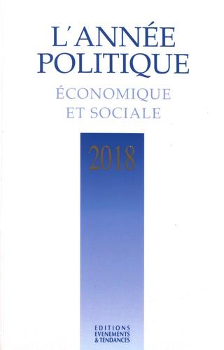 L'année politique, économique et sociale  Edition 2018