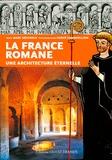 Marc Déceneux - La France romane, une architecture éternelle.