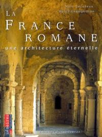 Marc Déceneux et Hervé Champollion - La France romane - Une architecture éternelle.