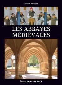 Les abbayes médiévales en France - Marc Déceneux |