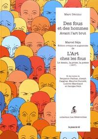 Marc Décimo et Marcel Réja - Des fous et des hommes : avant l'art brut - L'Art chez les fous : le dessin, la prose, la poésie.