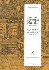 Marc Décimo - Emilie-Herminie Hanin (1862-1948) - Inventeure, peintresse naïve, brute et folle littéraire.
