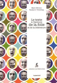 Marc Décimo et Tanka Tremblay - Le texte à l'épreuve de la folie et de la littérature.