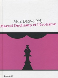 Marc Décimo - Marcel Duchamp et l'érotisme.