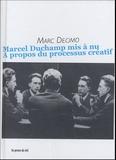 Marc Décimo - Marcel Duchamp mis à nu - A propos du processus créatif.