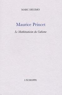 Marc Décimo - Maurice Princet, le Mathématicien du Cubisme.