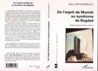 Marc Défourneaux - De l'esprit de munich au syndrome de bagdad.