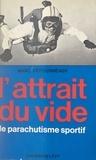 Marc Défourneaux et Douglas Mac Arthur - L'attrait du vide - Le parachutisme sportif.