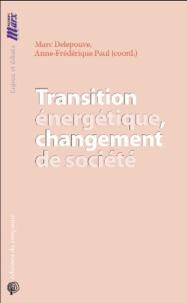 Marc Delepouve - Transition énergétique, changement de société.