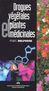 Marc Delfosse - Drogues végétales et plantes médicinales.