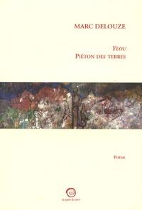 Marc Delouze - Yeou - Piéton des terres.