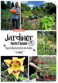 Marc Delrue - Jardiner toute l'année dans le Nord et le Pas-de-Calais - Guide pratique.