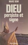 Marc Dem - Dieu persiste et signe.