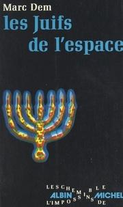 Marc Dem - Les Juifs de l'espace.