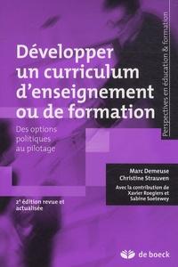 Marc Demeuse et Christiane Strauven - Développer un curriculum d'enseignement ou de formation - Des options politiques au pilotage.