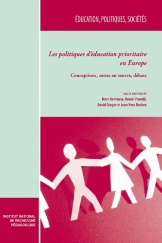 Les politiques d'éducation prioritaire en Europe. Conceptions, mises en oeuvre, débats