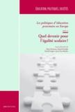 Marc Demeuse et Daniel Frandji - Les politiques d'éducation prioritaire en Europe - Tome 2, Quel devenir pour l'égalité scolaire ?.