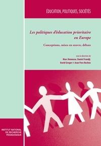 Marc Demeuse et Daniel Frandji - Les politiques d'éducation prioritaire en Europe - Conceptions, mises en oeuvre, débats.