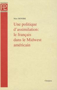 Marc Deneire - Une politique d'assimilation : le français dans le Midwest américain.
