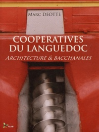 Marc Déotte - Coopératives du Languedoc - Architecture et bacchanales.