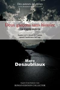 Marc Desaubliaux - Deux garçons sans histoire.