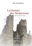 Marc Desaubliaux - Le dernier des Montcornet - Dieu, le roi, la France. Et après... ?.