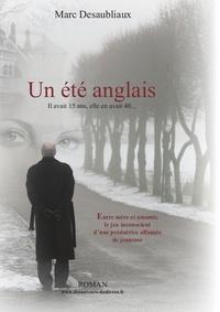 Marc Desaubliaux - Un été anglais - Il avait 15 ans, elle en avait 40....