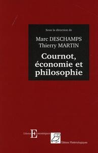 Marc Deschamps et Thierry Martin - Cournot, économie et philosophie.