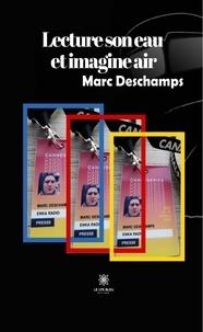 Marc Deschamps - Lecture son eau et imagine air.