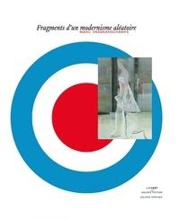 Marc Desgrandchamps - Fragments d'un modernisme aléatoire - Edition bilingue français-anglais.