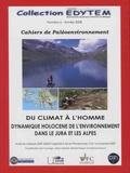 Marc Desmet et Michel Magny - Du climat à l'homme - Dynamique holocène de l'environnement dans le Jura et les Alpes.