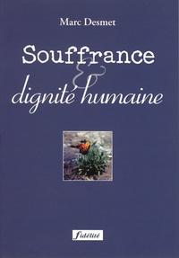 Marc Desmet - Souffrance et dignité humaine.