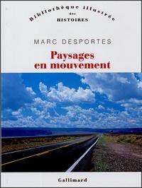 Marc Desportes - Paysages en mouvement - Transports et perception de l'espace XVIIIe-XXe siècle.
