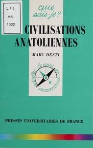 Marc Desti - Les civilisations anatoliennes.