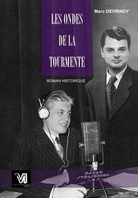 Marc DEVIRNOY - Les Ondes de la Tourmente.