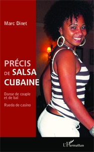 Précis de salsa cubaine- Danse de couple et de bal, Rueda de casino - Marc Dinet  