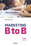 Marc Diviné - Marketing B to B - Avec 92 outils.