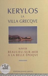 Marc Doin et Jean Leclant - Kérylos la villa Grecque - Suivi de Beaulieu-sur-Mer à la Belle époque.