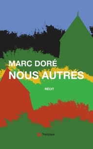 Marc Doré - Nous autres.