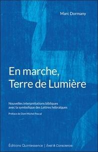 Marc Dormany - En marche, Terre de lumière.