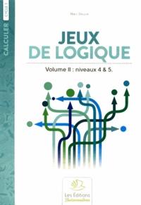 Marc Douce - Jeux de logique - Tome 2, Niveaux 4 & 5.