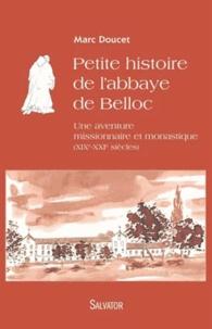 Petite histoire de labbaye de Belloc - Une aventure missionnaire et monastique (XIXe-XXIe siècles).pdf