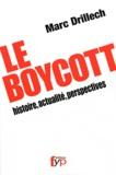 Marc Drillech - Le Boycott - Histoire, actualité, perspectives.