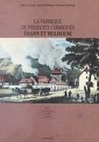 Marc Drouot et André Rohmer - La fabrique de produits chimiques Thann et Mulhouse : histoire d'une entreprise de 1808 à nos jours.