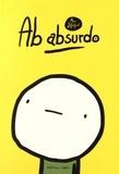Marc Dubuisson - Ab Absurdo Tome 1 : La fin du monde est pour hier !.