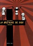 Marc Dubuisson - La nostalgie de Dieu  : L'intégrââl.