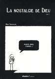 Marc Dubuisson - La nostalgie de Dieu Tome 1 : .