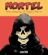 Marc Dubuisson et Thierry Martin - Mortel.